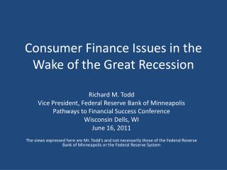 Consumer Finance Issues in the Wake of the Great Recession
