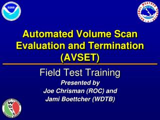 Automated Volume Scan Evaluation and  Termination (AVSET)