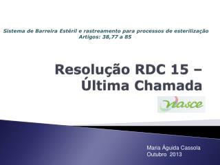 Resolução  RDC 15 –  Última Chamada