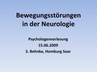 Bewegungsst rungen  in der Neurologie