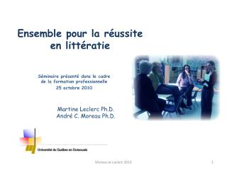 Martine Leclerc Ph.D. André C. Moreau Ph.D.