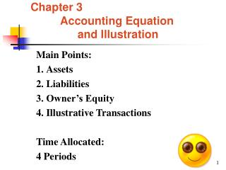 Chapter 3 Accounting Equation                 and Illustration