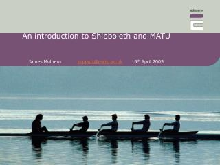 An introduction to Shibboleth and MATU