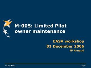 M-005: Limited Pilot owner maintenance
