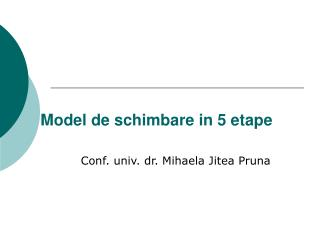Model de schimbare in 5 etape