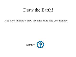 Draw the Earth!