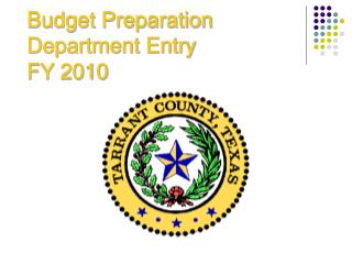 Budget Preparation Department Entry  FY 2010