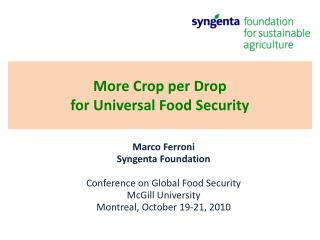 More Crop per Drop  for  Universal Food Security