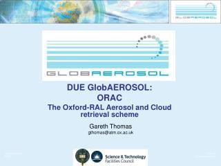 DUE GlobAEROSOL: ORAC The Oxford-RAL Aerosol and Cloud retrieval scheme