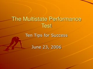 The Multistate Performance Test
