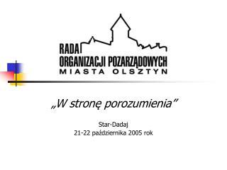 """""""W stronę porozumienia"""" Star-Dadaj 21-22 października 2005 rok"""