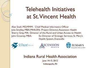 Indiana Rural Health Association June 14-15, 2012 Indianapolis, IN