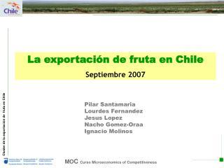La exportación de fruta en Chile Septiembre 2007