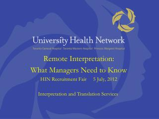 Remote Interpretation:  What Managers Need to Know  HIN Recruitment Fair     5 July, 2012