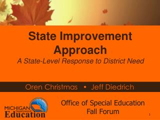 State Improvement Approach A State-Level Response to District Need