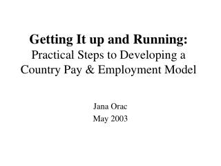 Getting It up and Running: Practical Steps to Developing a Country Pay & Employment Model