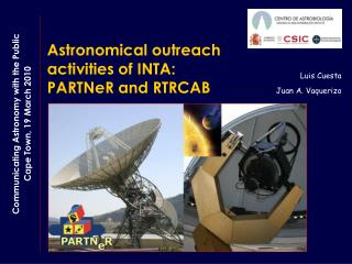 Astronomical outreach activities of INTA: PARTNeR and RTRCAB