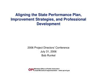 Aligning the State Performance Plan, Improvement Strategies, and Professional Development