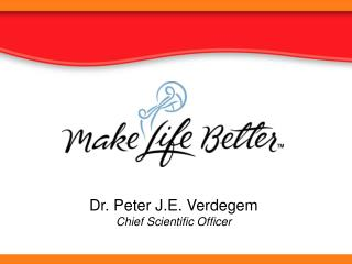 Dr. Peter J.E. Verdegem Chief Scientific Officer
