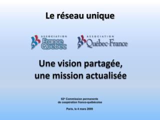 Une vision partagée, une mission actualisée