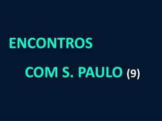ENCONTROS  COM S. PAULO  (9)
