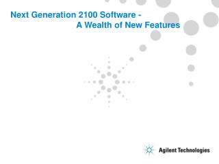Next Generation 2100 Software -  			A Wealth of New Features