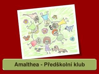 Amalthea  - Předškolní klub
