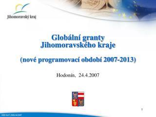 Globální granty  Jihomoravského kraje (nové programovací období 2007-2013)