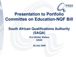 Prof Shirley Walters SAQA  30 July 2008