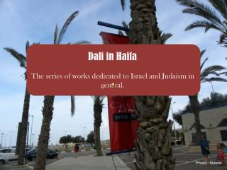 Dali in Haifa The series of works dedicated to Israel and Judaism in general.