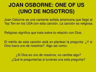 JOAN OSBORNE: ONE OF US (UNO DE NOSOTROS)