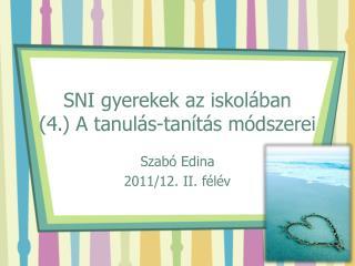 SNI gyerekek az iskolában (4.) A tanulás-tanítás módszerei