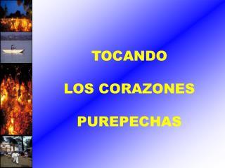 T OCANDO LOS CORAZONES PUREPECHA S