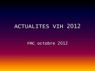 ACTUALITES VIH 2012