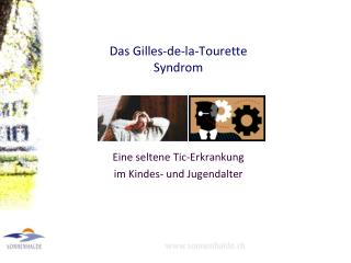 Das Gilles-de-la-Tourette Syndrom
