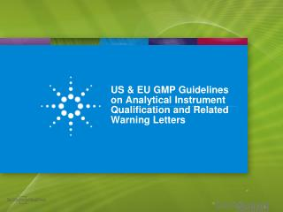 US & EU GMP Guidelines on Analytical Instrument Qualification and Related Warning Letters