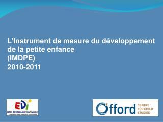 L'Instrument de mesure du développement de la petite enfance (IMDPE) 2010-2011