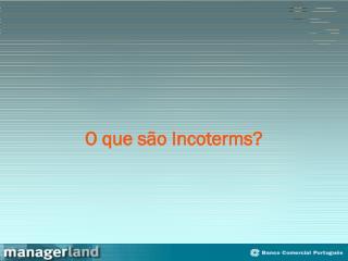 O que são Incoterms?