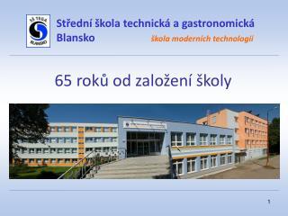 Střední škola technická a gastronomická Blansko škola moderních technologií