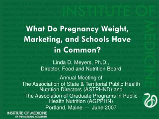 What Do Pregnancy Weight, Marketing, and Schools Have in Common?