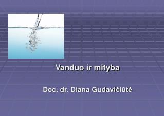 Vanduo ir mityba Doc. d r. Diana Gudavi čiūtė