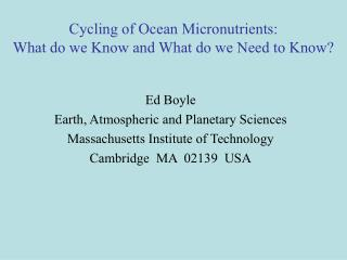 Cycling of Ocean Micronutrients:  What do we Know and What do we Need to Know?