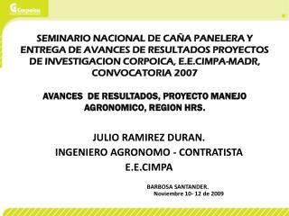 JULIO RAMIREZ DURAN. INGENIERO AGRONOMO - CONTRATISTA E.E.CIMPA