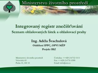 Integrovaný registr znečišťování Seznam ohlašovaných látek a ohlašovací prahy