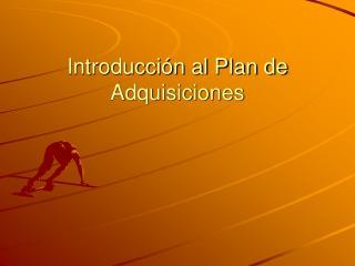 Introducci n al Plan de Adquisiciones