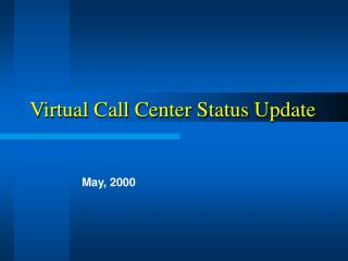 Virtual Call Center Status Update