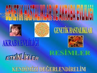 GENETİK HASTALIKLAR