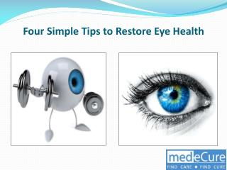 Four simple tips to restore eye health