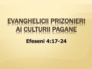 evanghelicii Prizonieri ai Culturii Pagane