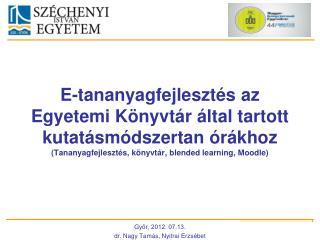 Gy?r, 2012. 07.13. dr. Nagy Tam�s, Nyitrai Erzs�bet